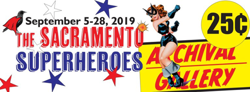 Sacramento Superheroes at Archival Gallery in September 2019